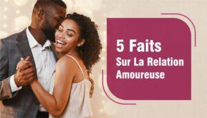 5 faits sur la Relation Amoureuse